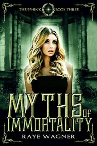 """Book Cover for """"Myths of Immortality"""" by Raye Wagner"""