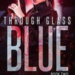 """Book Cover for """"Through Glass: The Blue"""" by Rebecca Ethington"""
