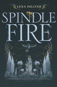 """Book Cover for """"Spindle Fire"""" by Lexa Hillyer"""