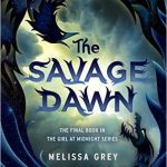 """Book Cover for """"The Savage Dawn"""" by Melissa Grey"""