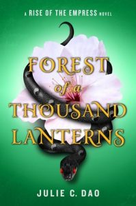 """Book Cover for """"Forest of a Thousand Lanterns"""" by Julie C. Dao"""