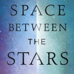 """Book Cover for """"The Space Between the Stars"""" by Anne Corlett"""