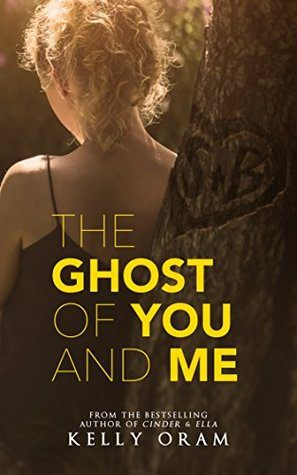Blog Tour: The Ghost of You and Me by Kelly Oram