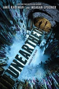 """Book Cover for """"Unearthed"""" by Amie Kaufman and Megan Spooner"""