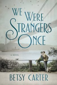 """Book Cover for """"We Were Strangers Once"""" by Betsy Carter"""