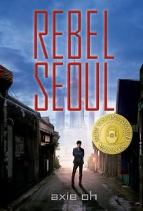 """Book Cover for """"Rebel Seoul"""" by Axie Oh"""
