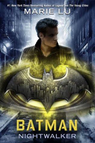 WoW #106 – Batman: Nightwalker by Marie Lu