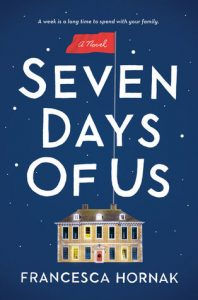 """Book Cover for """"Seven Days of Us"""" by Francesca Hornak"""
