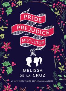 "Book Cover for ""Pride and Prejudice and Mistletoe"" by Melissa de la Cruz"
