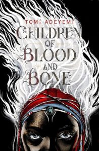 """Book Cover for """"Children of Blood and Bone"""" by Tomi Adeyemi"""