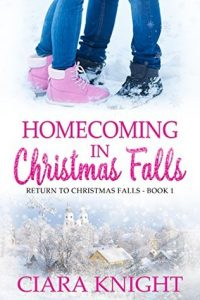 """Book Cover for """"Homecoming in Christmas Falls"""" by Ciara Knight"""