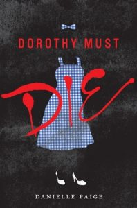 """Book Cover for """"Dorothy Must Die"""" by Danielle Paige"""