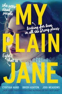 """Book Cover for """"My Plain Jane"""" by Cynthia Hand, Jodi Meadows, Brodi Ashton"""