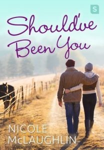 """Book Cover for """"Should've Been You"""" by Nicole McLaughlin"""