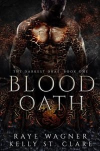 """Book Cover for """"Blood Oath"""" by Raye Wagner and Kelly St. Clare"""