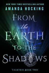 """Book Cover for """"From the Earth to the Shadows"""" by Amanda Hocking"""