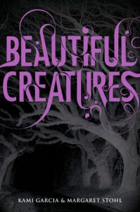 """Book Cover for """"Beautiful Creatures"""" by Kami Garcia and Margaret Stohl"""