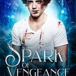 """Book Cover for """"A Spark of Vengeance"""" by Rebecca Ethington"""