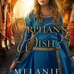 """Book Cover for """"The Orphan's Wish"""" by Melanie Dickerson"""
