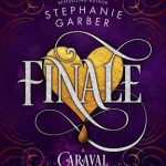 """Book Cover for """"Finale"""" by Stephanie Garber"""