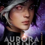 """Book Cover for """"Aurora Rising"""" by Jay Kristoff and Amie Kaufman"""