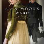 """Book Cover for """"Brentwood's Ward"""" by Michelle Griep"""