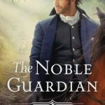 """Book Cover for """"The Noble Guardian"""" by Michelle Griep"""