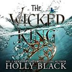 """Audiobook Cover for """"The Wicked King"""" by Holly Black"""