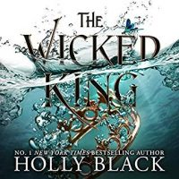 Audio Review: The Wicked King by Holly Black