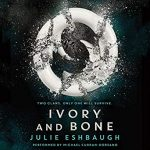"""Audiobook Cover for """"Ivory and Bone"""" by Julie Eshbaugh"""