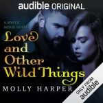 """Audiobook Cover for """"Love and Other Wild Things"""" by Molly Harper"""