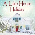 """Book Cover for """"A Lake House Holiday"""" by Megan Squires"""