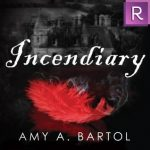 """Audiobook Cover for """"Incendiary"""" by Amy A. Bartol"""
