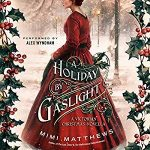 """Audiobook Cover for """"A Holiday by Gaslight"""" by Mimi Matthews"""