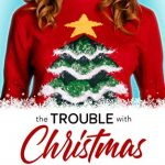 """Book Cover for """"The Trouble with Christmas"""" by Robin Daniels"""