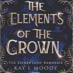 """Book Cover for """"The Elements of the Crown"""" by Kay L. Moody"""