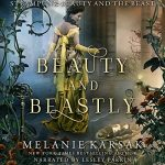 """Audiobook Cover for """"Beauty and Beastly"""" by Melanie Karsak"""