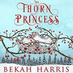 """Audiobook Cover for """"The Thorn Princess"""" by Bekah Harris"""