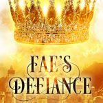 """Book Cover for """"Fae's Defiance"""" by M. Lynn & Melissa A. Craven"""