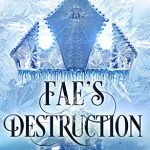 """Book Cover for """"Fae's Destruction"""" by Melissa A. Craven and M. Lynn"""