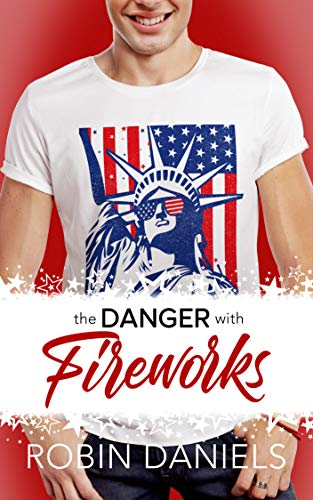 The Danger with Fireworks by Robin Daniels