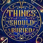 """Book Cover for """"Things That Should Stay Buried"""" by Casey L. Bond"""