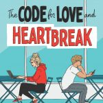 """Book Cover for """"The Code for Love and Heartbreak"""" by Jillian Cantor"""