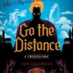 """Book Cover for """"Go the Distance"""" by Jen Calonita"""