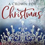"""Book Cover for """"A Crown For Christmas"""" by Rachel Van Dyken"""