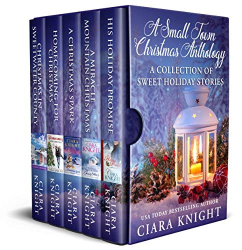 A Small Town Christmas Anthology: A Collection of Sweet Holiday Stories by Ciara Knight