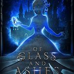 """Book Cover for """"Of Glass and Ashes"""" by Elle Madison & Robin D. Mahle"""