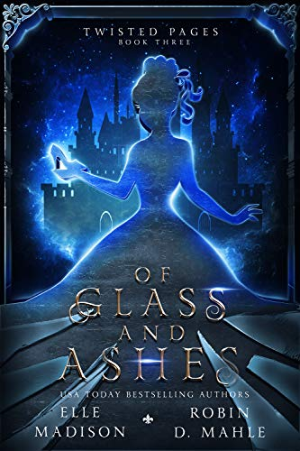 Of Glass and Ashes by Elle Madison, Robin D. Mahle