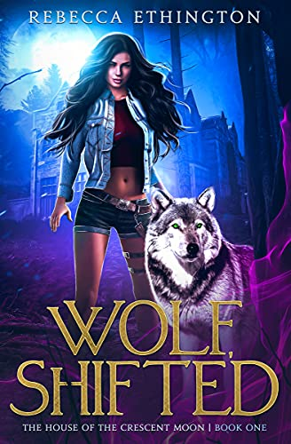 Wolf, Shifted by Rebecca Ethington